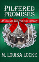 Pilfered Promises  A Victorian San Francisco Mystery PDF