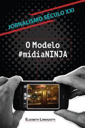Jornalismo século XXI - O modelo #MídiaNINJA
