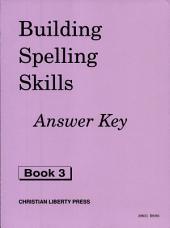 Building Spelling Skills 3 Answer Key: Book 3