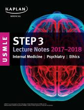 USMLE Step 3 Lecture Notes 2017-2018: Internal Medicine, Psychiatry, Ethics