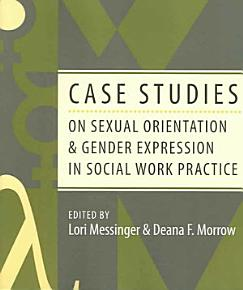 Case Studies on Sexual Orientation and Gender Expression in Social Work Practice PDF