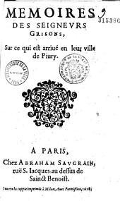 Memoires des seigneurs Grisons, sur ce qui est arrivé en leur ville de Pivry
