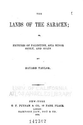 The Lands of the Saracen  Or  Pictures of Palestine  Asia Minor  Sicily  and Spain PDF
