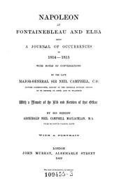 Napoleon at Fontainebleau and Elba (etc.) With a Memoir of the Life and Services of (the Author) by ... Archibald Neil Campbell Maclachlan