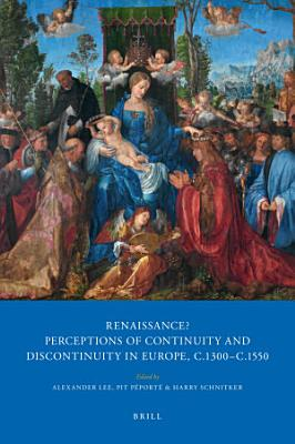 Renaissance  Perceptions of Continuity and Discontinuity in Europe  c 1300  c 1550