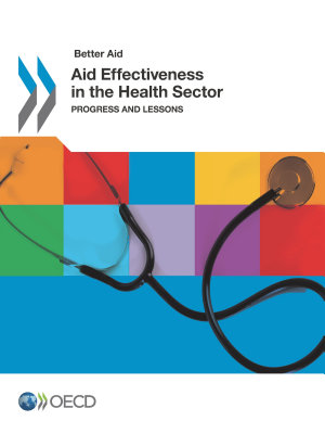 Better Aid Aid Effectiveness in the Health Sector Progress and Lessons PDF
