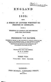England in 1835: A Series of Letters Written to Friends in Germany During a Residence in London and Excursions Into the Provinces, Volume 3
