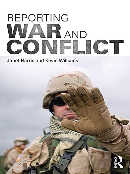 Download Reporting War and Conflict Book
