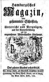 Hamburgisches Magazin, oder gesammlete Schriften, aus der Naturforschung und den angenehmen Wissenschaften überhaupt: Band 10