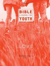 Bible Lessons for Youth Winter 2018-2019 Leader: Love