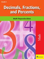 Decimals, Fractions, and Percents: Math Reproducibles