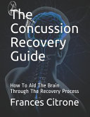 The Concussion Recovery Guide