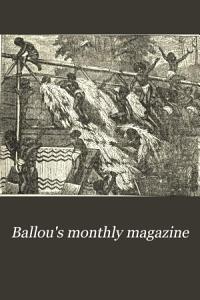 Ballou s Monthly Magazine PDF