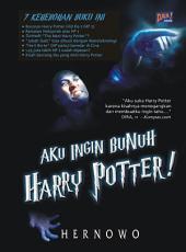 Aku Ingin Bunuh Harry Potter!