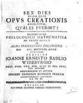 Sex dies, intra quos opus creationis absolutum, quales fuerint?