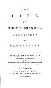 The Life of Thomas Cranmer, Archbishop of Canterbury