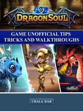 Dragon Sould Game Unofficial Tips Tricks and Walkthroughs