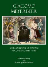 Giacomo Meyerbeer: A Discography of Vintage Recordings 1889 - 1955
