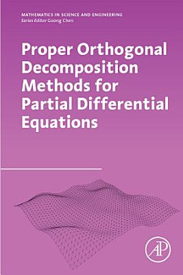 Proper Orthogonal Decomposition Methods for Partial Differential Equations