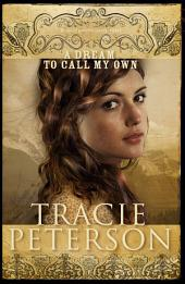 A Dream to Call My Own (The Brides of Gallatin County Book #3)