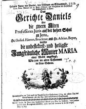 Das Gerichte Daniels über ... G. H. Bruckner und H. Adrian Beyer, welche die unbeflektest und heiligste jungfräuliche Mutter Maria einer Makel angeklagt, wie jene im alten Testament die reine Susanna