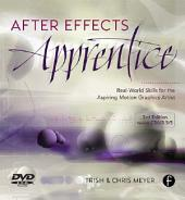 After Effects Apprentice,: Real World Skills for the Aspiring Motion Graphics Artist, Edition 3