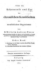 Über die Erkenntniss und Cur der chronischen Krankheiten des menschlichen Organismus: Einleitung in die Lehre von den chronischen Krankheiten überhaupt