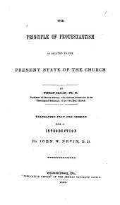 The Principle of Protestantism: As Related to the Present State of the Church