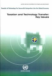 Taxation and Technology Transfer: Key Issues, Volume 235
