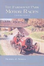 The Fairmount Park Motor Races  1908 1911 PDF