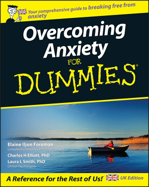 Overcoming Anxiety For Dummies  UK Edition