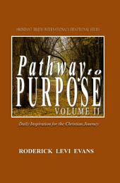 Pathway to Purpose (Volume II): Daily Inspiration for the Christian Journey