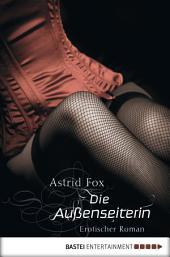 Die Außenseiterin: Erotischer Roman