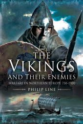 The Vikings and Their Enemies: Warfare in Northern Europe, 750 1100