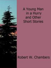 A Young Man in a Hurry and Other Short Stories