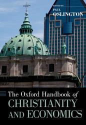The Oxford Handbook Of Christianity And Economics Book PDF