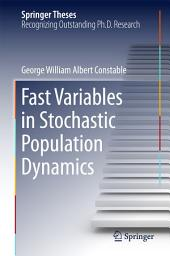 Fast Variables in Stochastic Population Dynamics