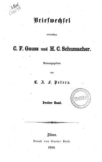 Briefwechsel zwischen C  F  Gauss und H  C  Schumacher heraugegeben von C  A  F  Peters PDF