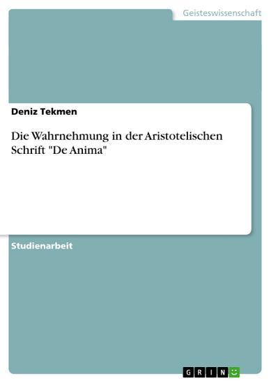 Die Wahrnehmung in der Aristotelischen Schrift  De Anima  PDF