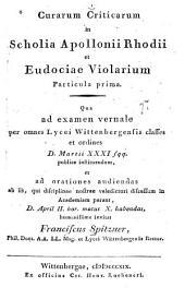 Curarum criticarum in scholia Apollonii Rhodii et Eudociae Violarium particula prima