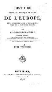 Histoire générale, physique et civile de l'Europe: depuis les dernières années du cinquième siècle jusque vers le milieu du dix-huitième, Volume3