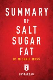 Summary of Salt Sugar Fat: by Michael Moss | Includes Analysis