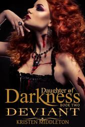 Deviant (Daughter of darkness): Jezebel's Journey Part 2