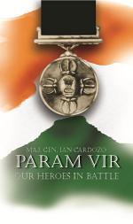 Param Vir: Our Heroes in Battle