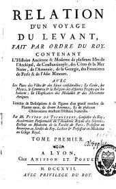 Relation d'un voyage du Levant: fait par ordre du roy, Volume1