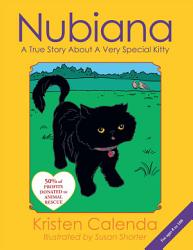Nubiana A True Story About A Very Special Kitty Book PDF