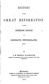 History of the Great Reformation of the Sixteenth Century in Germany, Switzerland, Etc: Volume 4