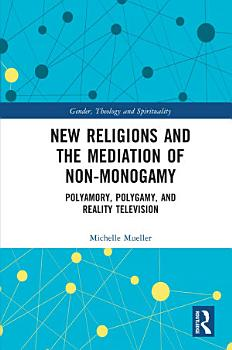 New Religions and the Mediation of Non Monogamy PDF