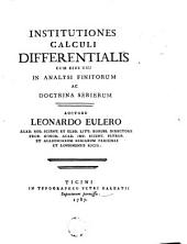 Institutiones calculi differentialis cum ejus in analysi finitorum ac doctrina serierum: Volume 1