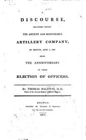 A Discourse, delivered before the Ancient and Honourable Artillery Company ... June 1, 1807. Being the anniversary of their election of officers